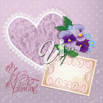 Vintage postcard, beautiful pansy flowers, lace heart and calligraphic text Be my Valentine - Background for Valentines Day design.